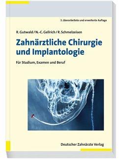 Zahnärztliche Chirurgie und Implantologie - Gutwald, Ralf;Gellrich, Nils-Claudius;Schmelzeisen, Rainer