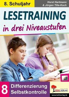 Lesetraining in drei Niveaustufen / Klasse 8 (eBook, PDF) - Hartmann, Horst; Tille-Koch, Jürgen