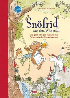 Das ganz und gar fantastische Geheimnis des Riesenbaumes / Snöfrid aus dem Wiesental Bd.3 - Schmachtl, Andreas H.