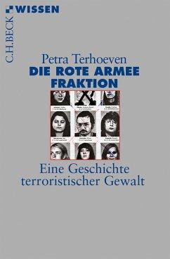 Die Rote Armee Fraktion (eBook, ePUB) - Terhoeven, Petra