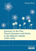 Journeys in the Sun: Travel Literature and Desire in the Balearic Islands (1903-1939)