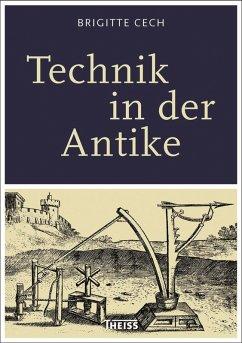 Technik in der Antike (eBook, ePUB) - Cech, Brigitte