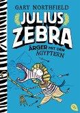 Ärger mit den Ägyptern / Julius Zebra Bd.3 (eBook, ePUB)