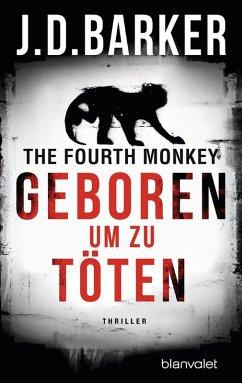 Geboren, um zu töten / The Fourth Monkey Bd.1