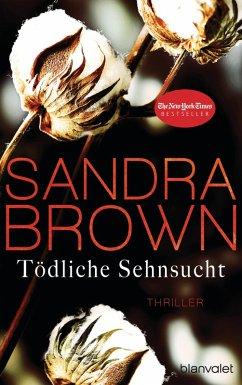Tödliche Sehnsucht (eBook, ePUB) - Brown, Sandra