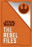 Star Wars: The Rebel Files: (Star Wars Books, Science Fiction Adventure Books, Jedi Books, Star Wars Collectibles)