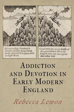 Addiction and Devotion in Early Modern England - Lemon, Rebecca