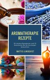 Aromatherapie Rezepte (eBook, ePUB)