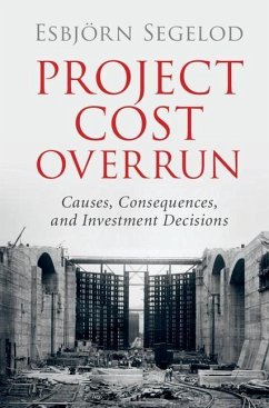 Project Cost Overrun: Causes, Consequences, and Investment Decisions - Segelod, Esbjoern (Malardalens Hoegskola, Sweden)