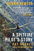 A Spitfire Pilot's Story: Pat Hughes: Battle of Britain Top Gun