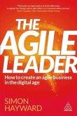 The Agile Leader: How to Create an Agile Business Through Moments of Choice