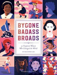 Bygone Badass Broads - Lee, Mackenzi