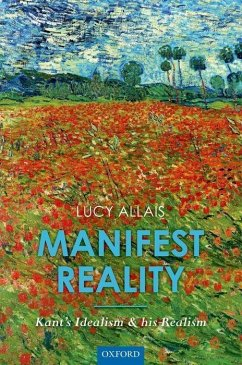 Manifest Reality: Kant's Idealism and His Realism - Allais, Lucy
