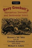Davy Crockett's Riproarious Shemales and Sentimental Sisters: Women's Tall Tales from the Crockett Almanacs, 1835-1856