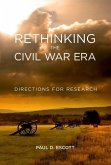 Rethinking the Civil War Era: Directions for Research