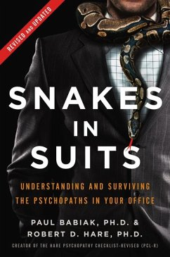 Snakes in Suits - Babiak, Paul, Ph.D.; Hare, Robert D., Ph.D.
