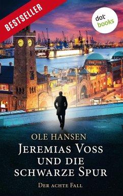 Jeremias Voss und die schwarze Spur / Jeremias Voss Bd.8 (eBook, ePUB) - Hansen, Ole