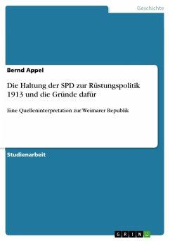 Die Haltung der SPD zur Rüstungspolitik 1913 und die Gründe dafür (eBook, PDF)