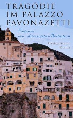 9788026879596 - von Adlersfeld-Ballestrem, Eufemia: Tragödie im Palazzo Pavonazetti (Historischer Krimi) (eBook, ePUB) - Kniha