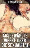 Ausgewählte Werke über die Sexualität von Sigmund Freud (eBook, ePUB)