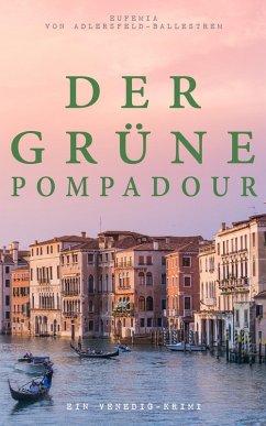 9788026879541 - von Adlersfeld-Ballestrem, Eufemia: Der grüne Pompadour (Ein Venedig-Krimi) (eBook, ePUB) - Buch