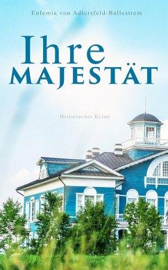 9788026879558 - von Adlersfeld-Ballestrem, Eufemia: Ihre Majestät (Historischer Krimi) (eBook, ePUB) - Kniha