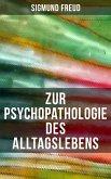 Zur Psychopathologie des Alltagslebens (eBook, ePUB)