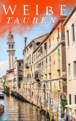 9788026879534 - von Adlersfeld-Ballestrem, Eufemia: Weiße Tauben (Historischer Kriminalroman) (eBook, ePUB) - Kniha