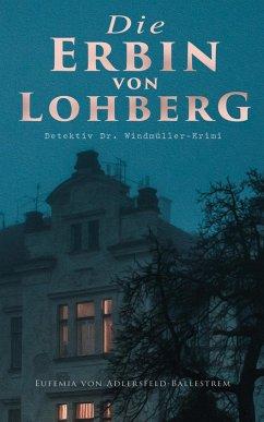 9788026879565 - von Adlersfeld-Ballestrem, Eufemia: Die Erbin von Lohberg (Detektiv Dr. Windmüller-Krimi) (eBook, ePUB) - Kniha