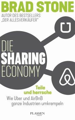 Die Sharing-Economy: Teile und herrsche (eBook, ePUB) - Stone, Brad