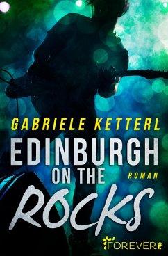 Edinburgh on the Rocks (eBook, ePUB) - Ketterl, Gabriele