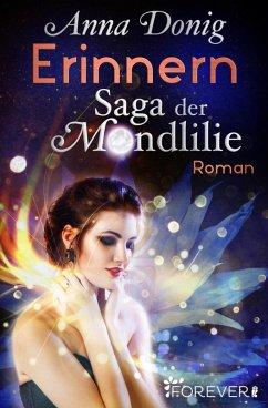 Erinnern / Saga der Mondlilie Bd.2 (eBook, ePUB) - Donig, Anna
