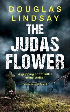 The Judas Flower (eBook, ePUB) - Lindsay, Douglas