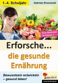 Erforsche ... Die gesunde Ernährung (eBook, PDF)
