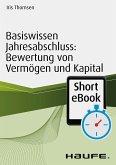 Basiswissen Jahresabschluss: Bewertung von Vermögen und Kapital (eBook, ePUB)