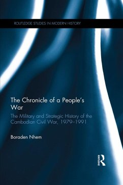 The Chronicle of a People's War: The Military and Strategic History of the Cambodian Civil War, 1979-1991 (eBook, ePUB)