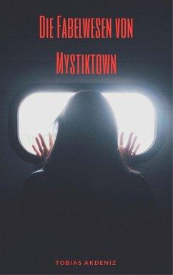 Die Fabelwesen von Mystiktown (eBook, ePUB) - Akdeniz, Tobias