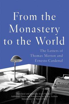 From the Monastery to the World (eBook, ePUB) - Merton, Thomas; Cardenal, Ernesto