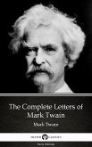 The Complete Letters of Mark Twain by Mark Twain (Illustrated) (eBook, ePUB)