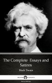 The Complete Essays and Satires by Mark Twain (Illustrated) (eBook, ePUB)