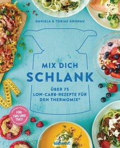 Mix dich schlank - Gronau, Daniela; Gronau, Tobias