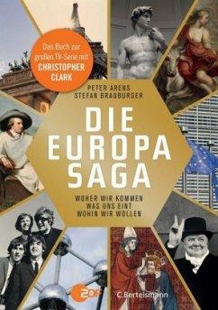 Die Europasaga - Arens, Peter; Brauburger, Stefan