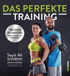 Das perfekte Training - Shobeiri, Seyit A.; Werner, Martin; Lou, Stefania