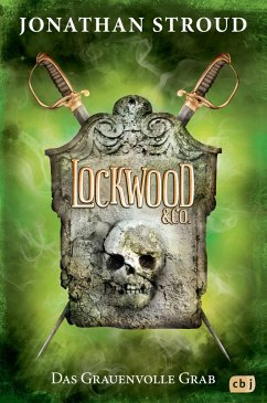 Das Grauenvolle Grab / Lockwood & Co. Bd.5 - Stroud, Jonathan