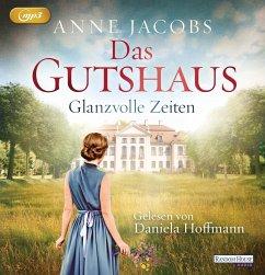 Glanzvolle Zeiten / Das Gutshaus Bd.1 (2 Teile, MP3-CD) - Jacobs, Anne