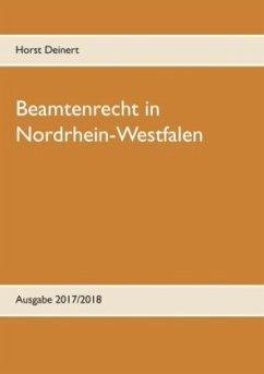 Beamtenrecht in Nordrhein-Westfalen - Deinert, Horst