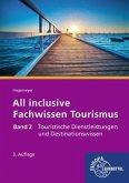 Touristische Dienstleistungen und Destinationswissen / All inclusive - Fachwissen Tourismus .2