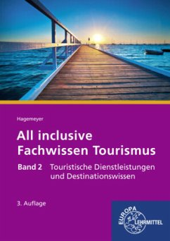 Touristische Dienstleistungen und Destinationswissen / All inclusive - Fachwissen Tourismus .2 - Motte, Günter de la