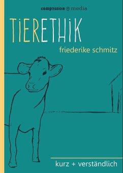 Tierethik - Schmitz, Friederike