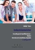 Industriemeister - Grundlegende Qualifikationen - Band 2 - Betriebswirtschaftliches Handeln